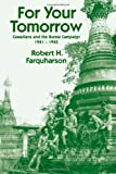 For Your Tomorrow: Canadians and the Burma Campaign, 1941-1945