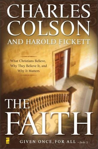 The Faith: What Christians Believe, Why They Believe It, and Why It Matters