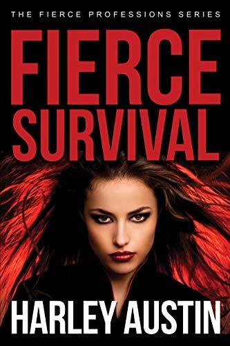 Fierce Survival (Fierce Professions Book 3)