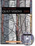 Quilt Visions 2006 The Art Quilt