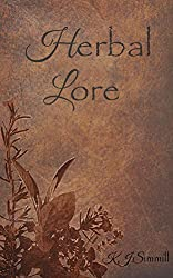 Herbal Lore, A Guide to Herbal Medicine