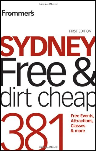 Frommer's Sydney Free and Dirt Cheap (Frommer's Free & Dirt Cheap)