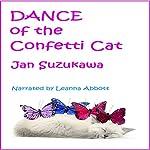 Dance of the Confetti Cat | Jan Suzukawa