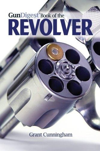 Gun Digest Book of the Revolver (Best Defense Weapon Besides A Gun)