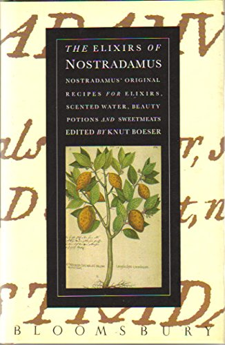 - The Elixirs of Nostradamus: Nostradamus' Original Recipes for Elixirs, Scented Water, Beauty Potions and Sweetmeats