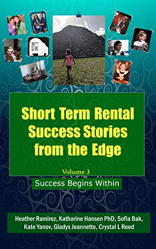 Short Term Rental Success Stories from the Edge, Volume 3: Success Begins Within