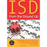 ISD From the Ground Up: A No-Nonsense Approcah to Instructional Design