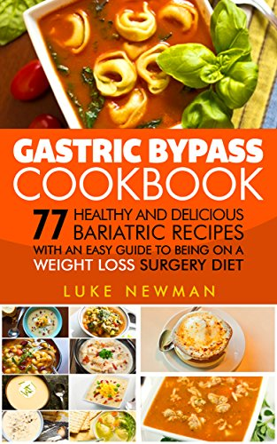 Gastric bypass cookbook 77 healthy and delicious bariatric recipes gastric bypass cookbook 77 healthy and delicious bariatric recipes with an easy guide to being forumfinder Image collections