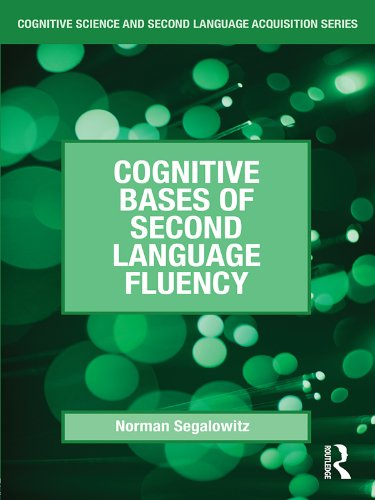 - Cognitive Bases of Second Language Fluency (Cognitive Science and Second Language Acquisition Series)