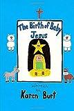 The Birth of Baby Jesus, Karen Burt, 1495438260