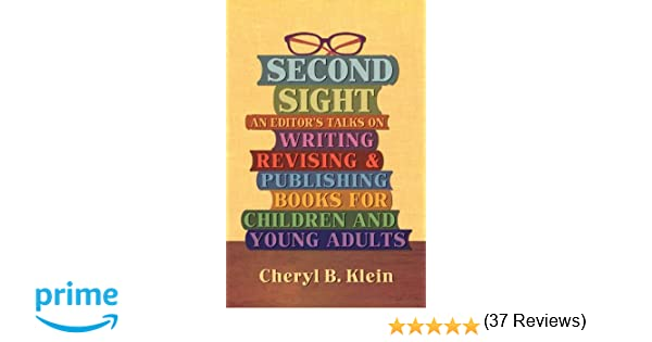 Second Sight: An Editor's Talks on Writing, Revising, and ...