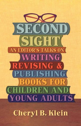 Second Sight: An Editor's Talks on Writing, Revising, and Publishing Books for Children and Young Adults from Brand: Asterisk Books