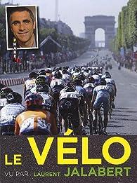 Le vélo vu par Laurent Jalabert par Laurent Jalabert