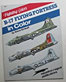 B-17 Flying Fortress in Color, Steve Birdsall, 0897471806