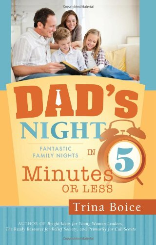 Dad's Night: Fantastic Family Nights in Five Minutes