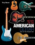History of the American Guitar - 1833 to the Present Day