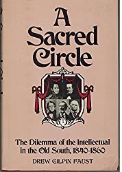 A Sacred Circle: Dilemma of the Intellectual in the Old South, 1840-1860
