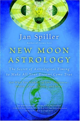 [B.O.O.K] New Moon Astrology: The Secret of Astrological Timing to Make All Your Dreams Come True [K.I.N.D.L.E]