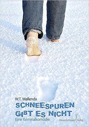 Wolfgang T. Wallenda: Schneespuren gibt es nicht; Homo-Bücher alphabetisch nach Titeln