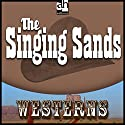 The Singing Sands Audiobook by Steve Frazee Narrated by Johnny Crawford