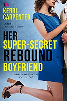 Her Super-Secret Rebound Boyfriend by [Carpenter, Kerri]