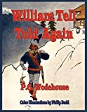 William Tell Told Again - Illustrated in Color, P. G. Wodehouse, 1603862080