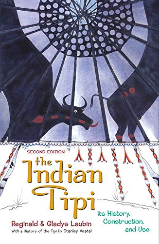 - The Indian Tipi: Its History, Construction, and Use, 2nd Edition