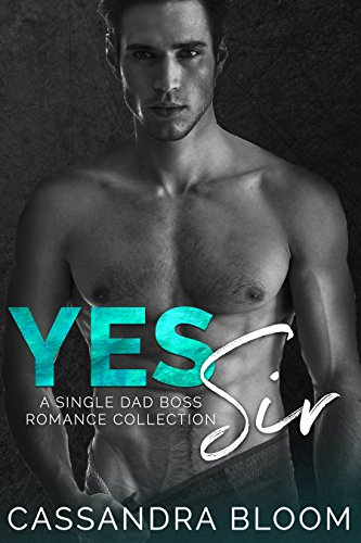 Yes Sir: A Single Dad Boss Romance Collection (English Edition)