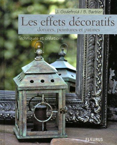 Les effets décoratifs : Dorures, peintures et patines - Techniques et créations