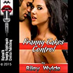 Franny Takes Control: A MILF Erotica Story with Bondage   Riley Wylde