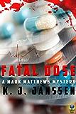Fatal Dose (A Mark Matthews Mystery Book 2)