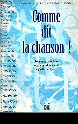 Amazon Fr Comme Dit La Chanson Pour Une Catechese A Partir