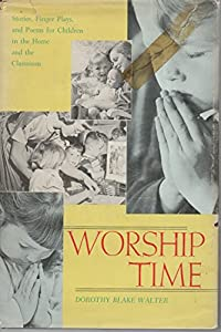 Hardcover Worship time: A book of stories, finger plays, and poems for children Book