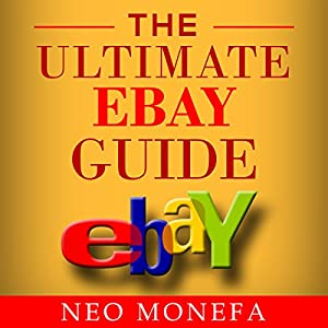 Ebay: The Ultimate Ebay Guide Audiobook
