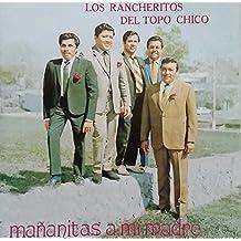 LOS RANCHERITOS DEL TOPO CHICO - MAÑANITAS A MI MADRE