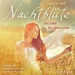 Nachtblüte: Die Erbin der Jahreszeiten (Geschichte der Jahreszeiten 3) | Jennifer Wolf