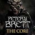 The Core: The Demon Cycle, Book 5 Hörbuch von Peter V. Brett Gesprochen von: Colin Mace
