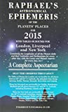 Raphael's Astronomical Ephemeris of the Planets' Places for 2015: A Complete Aspectarian