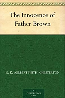 The Innocence of Father Brown by [Chesterton, G. K. (Gilbert Keith)]