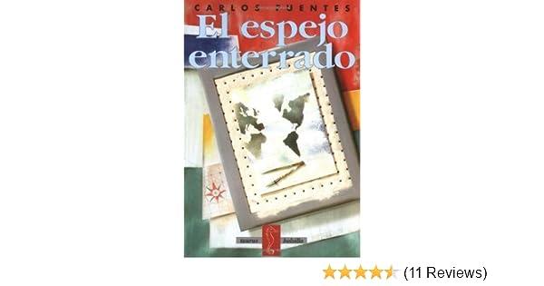 El espejo enterrado (Taurus Bolsillo) (Spanish Edition) 1st edition by Fuentes, Carlos published by Aguilar, Altea, Taurus, Alfaguara, S.A. de C. Paperback ...