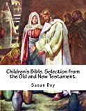 Children's Bible. Selection from the Old and New Testament.
