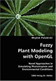 Fuzzy Plant Modeling with Opengl- Novel Approaches in Simulating Phototropism and Environmental Conditions, Wojtek Palubicki, 3836427478