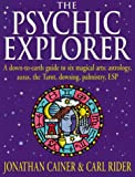 img - for Psychic Explorer: A Down-To-Earth Guide to Six Magical Arts : Astrology, Auras, the Tarot, Dowsing, Palmistry, Esp by Jonathan Cainer (1998-12-01) book / textbook / text book