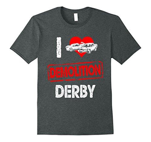 Mens I Love Demolition Derby T-Shirt - Demolition Derby T...