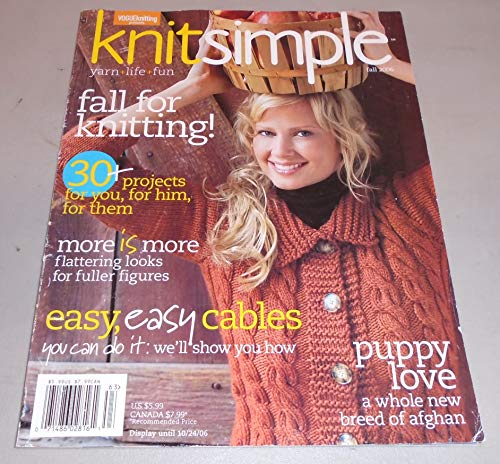 - Vogue Knitting Presents KNITSIMPLE KNIT SIMPLE magazine Fall 2006 (30+ projects, Cables, breed of afghan, Fall for knitting)