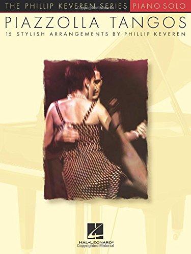 Piazzolla Tangos: arr. Phillip Keveren The Phillip Keveren Series Piano Solo