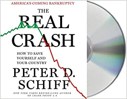 The Real Crash >> The Real Crash Peter D Schiff Oliver Wyman