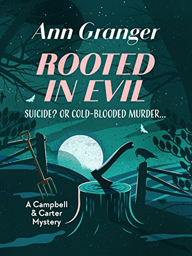 Rooted in Evil (Campbell and Carter Mystery Book 5) by [Granger, Ann]