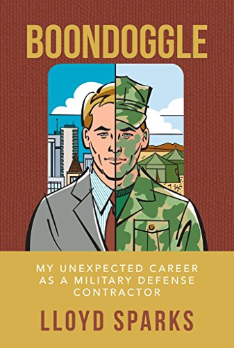 boondoggle-my-unexpected-career-as-a-military-defense-contractor