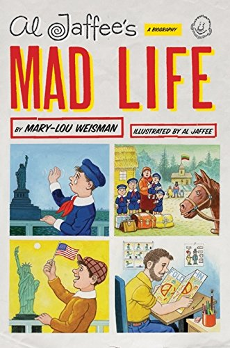 Read Online Al Jaffee's Mad Life: A Biography pdf